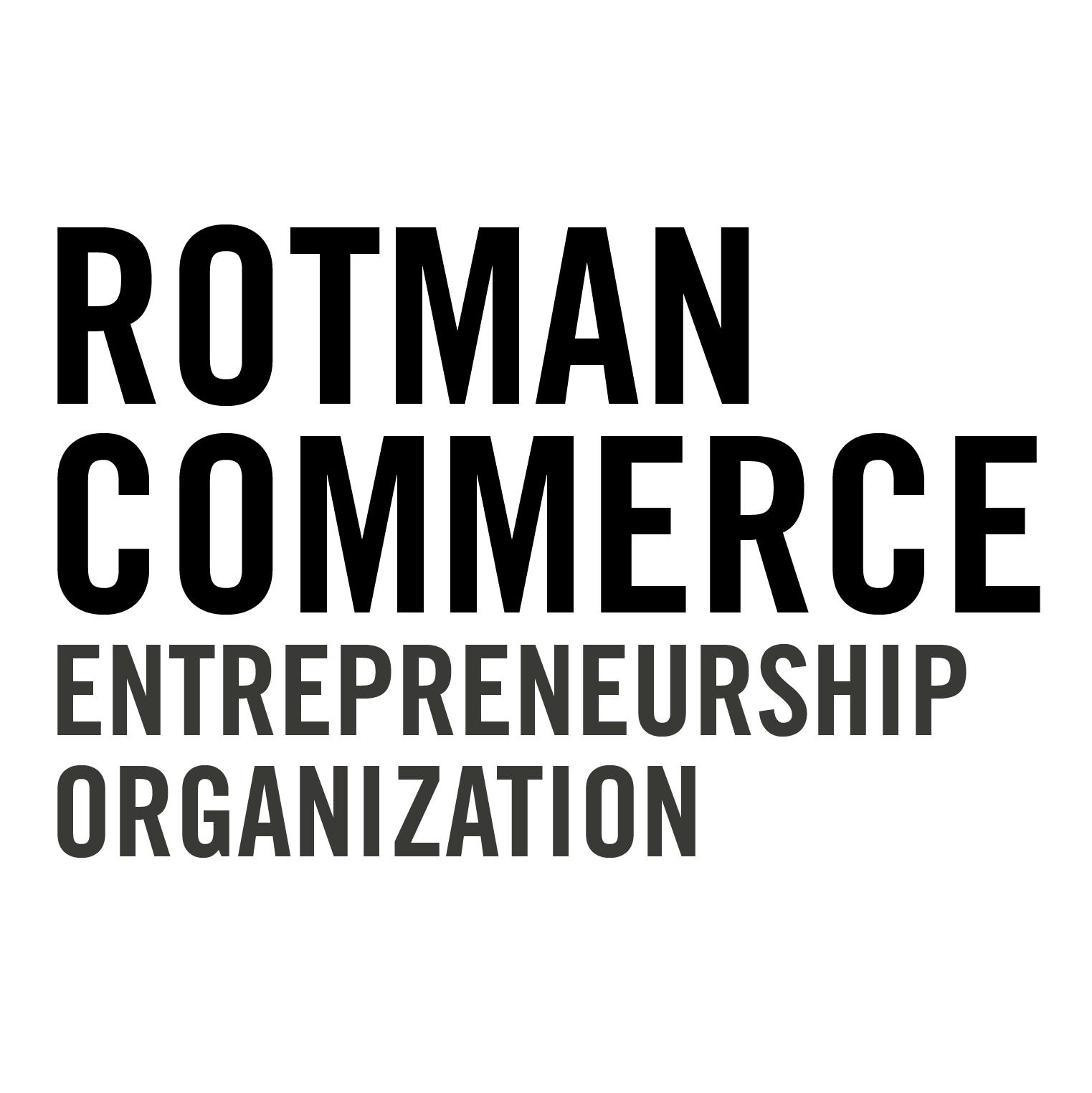 ROTMAN COMMERCE ENTREPRENEURSHIP ORGANIZATION